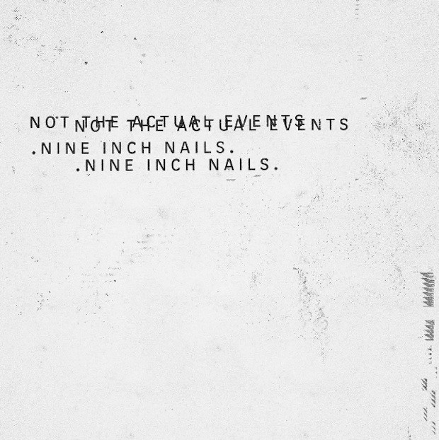 Nine-Inch-Nails-Not-the-Actual-Events-1481918275-compressed.jpg
